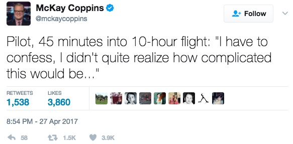 """Pilot, 45 minutes into 10-hour flight: """"I have to confess, I didn't quite realize how complicated this would be..."""""""